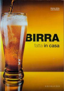 Birra fatta in casa: manuale di Lelio Bottero e Matteo Billia